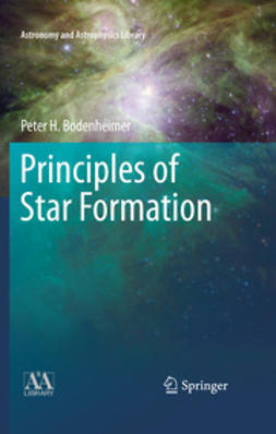 Bodenheimer, Peter H. - Principles of Star Formation, ebook