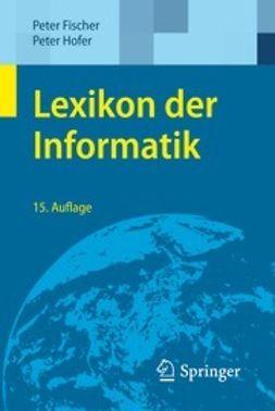 Fischer, Peter - Lexikon der Informatik, ebook