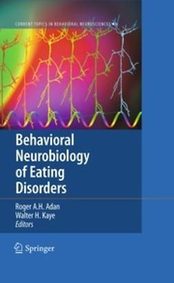 Adan, Roger A.H. - Behavioral Neurobiology of Eating Disorders, ebook