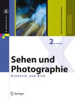Schnelle-Schneyder, Marlene - Sehen und Photographie, ebook