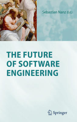 Nanz, Sebastian - The Future of Software Engineering, ebook