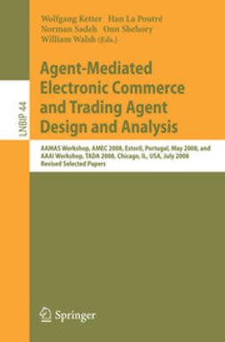 Ketter, Wolfgang - Agent-Mediated Electronic Commerce and Trading Agent Design and Analysis, ebook