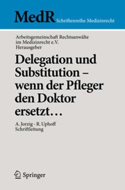 - Delegation und Substitution – wenn der Pfleger den Doktor ersetzt…, ebook