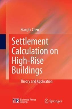 Chen, Xiangfu - Settlement Calculation on High-Rise Buildings, ebook