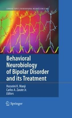 Manji, Husseini K. - Behavioral Neurobiology of Bipolar Disorder and its Treatment, e-bok
