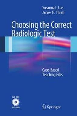 Lee, Susanna I. - Choosing the Correct Radiologic Test, ebook