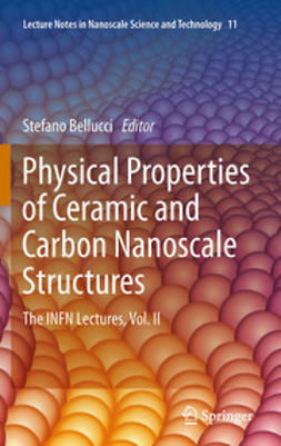 Bellucci, Stefano - Physical Properties of Ceramic and Carbon Nanoscale Structures, ebook