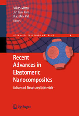 Mittal, Vikas - Recent Advances in Elastomeric Nanocomposites, ebook