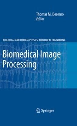 Deserno, Thomas Martin - Biomedical Image Processing, ebook