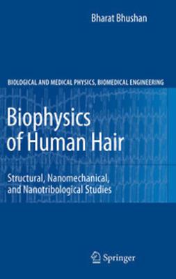 Bhushan, Bharat - Biophysics of Human Hair, e-bok