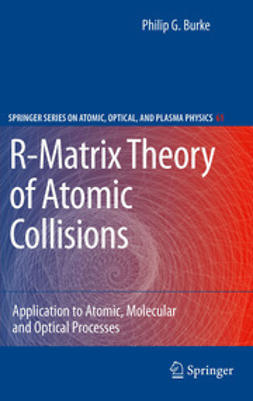 Burke, Philip George - R-Matrix Theory of Atomic Collisions, ebook