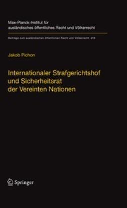 Pichon, Jakob - Internationaler Strafgerichtshof und Sicherheitsrat der Vereinten Nationen, e-bok
