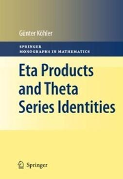 Köhler, Günter - Eta Products and Theta Series Identities, ebook