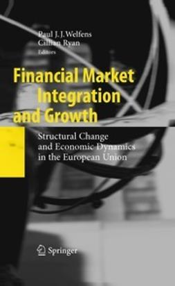 Welfens, Paul J.J. - Financial Market Integration and Growth, ebook