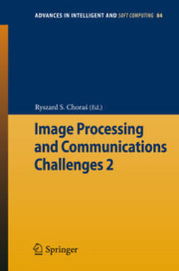 Choraś, Ryszard S. - Image Processing and Communications Challenges 2, ebook