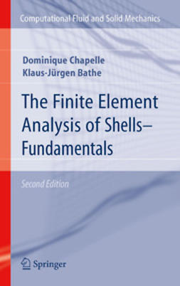 Chapelle, Dominique - The Finite Element Analysis of Shells - Fundamentals, ebook