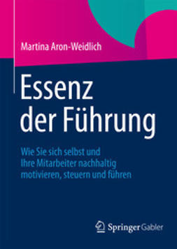 Aron-Weidlich, Martina - Essenz der Führung, ebook