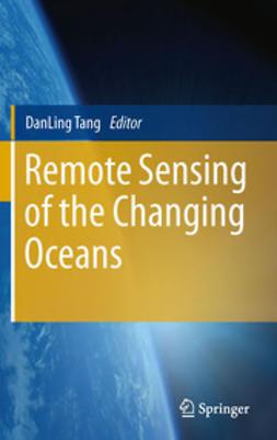 Tang, DanLing - Remote Sensing of the Changing Oceans, e-bok