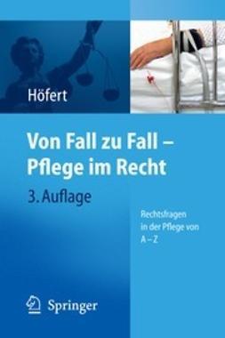 Höfert, Rolf - Von Fall zu Fall – Pflege im Recht, ebook