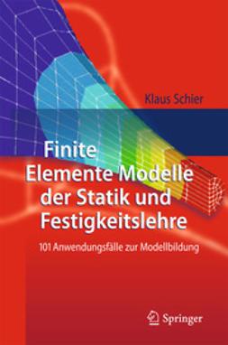Schier, Klaus - Finite Elemente Modelle der Statik und Festigkeitslehre, ebook