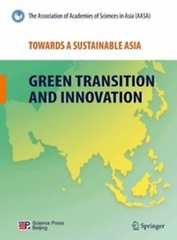 - Towards a Sustainable Asia: Green Transition and Innovation, e-kirja