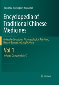 Zhou, Jiaju - Encyclopedia of Traditional Chinese Medicines - Molecular Structures, Pharmacological Activities, Natural Sources and Applications, e-kirja
