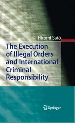 Sato, Hiromi - The Execution of Illegal Orders and International Criminal Responsibility, ebook