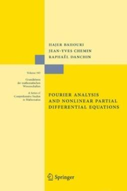 Bahouri, Hajer - Fourier Analysis and Nonlinear Partial Differential Equations, ebook