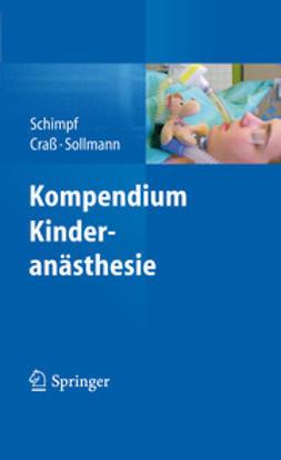 Schimpf, Jörg - Kompendium Kinderanästhesie, ebook