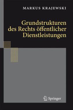 Krajewski, Markus - Grundstrukturen des Rechts öffentlicher Dienstleistungen, ebook