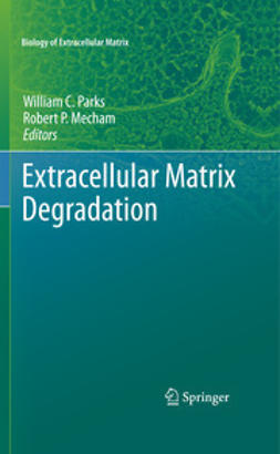 Parks, William C. - Extracellular Matrix Degradation, ebook