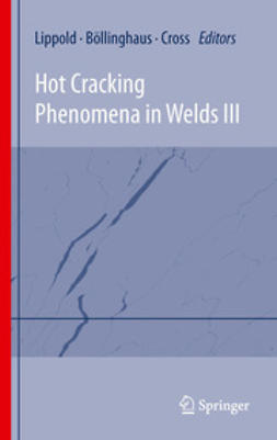 Böllinghaus, Thomas - Hot Cracking Phenomena in Welds III, ebook