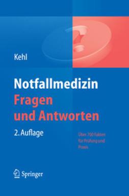 Kehl, Franz - Notfallmedizin Fragen und Antworten, ebook