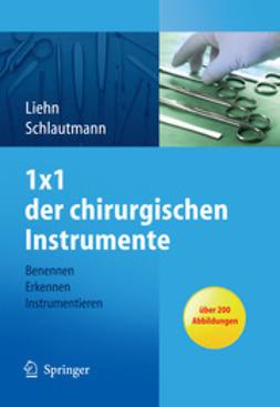 Liehn, Margret - 1×1 der chirurgischen Instrumente, ebook