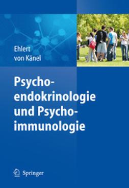 Ehlert, Ulrike - Psychoendokrinologie und Psychoimmunologie, ebook
