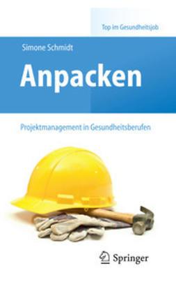Schmidt, Simone - Anpacken – Projektmanagement in Gesundheitsberufen, e-bok