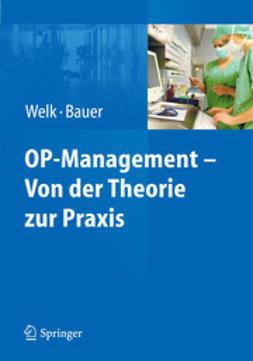 Welk, Ina - OP-Management – Von der Theorie zur Praxis, ebook