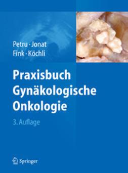 Petru, Edgar - Praxisbuch Gynäkologische Onkologie, e-bok