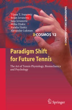 Ivancevic, Tijana T. - Paradigm Shift for Future Tennis, ebook