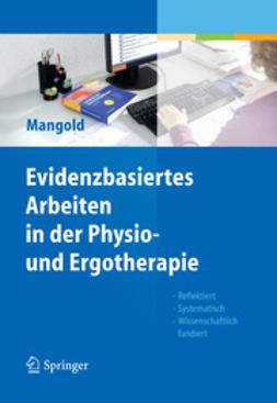 Mangold, Sabine - Evidenzbasiertes Arbeiten in der Physio- und Ergotherapie, ebook