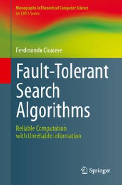 Cicalese, Ferdinando - Fault-Tolerant Search Algorithms, ebook