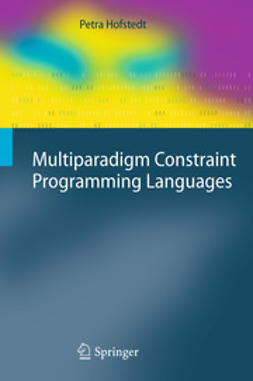 Hofstedt, Petra - Multiparadigm Constraint Programming Languages, ebook