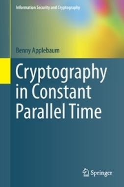 Applebaum, Benny - Cryptography in Constant Parallel Time, ebook