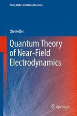 Keller, Ole - Quantum Theory of Near-Field Electrodynamics, ebook