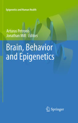 Petronis, Arturas - Brain, Behavior and Epigenetics, e-bok