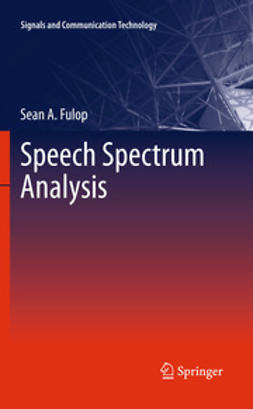 Fulop, Sean A. - Speech Spectrum Analysis, ebook