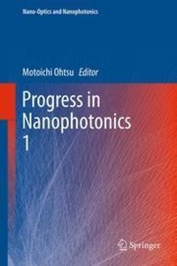 Ohtsu, Motoichi - Progress in Nanophotonics 1, e-kirja