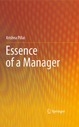 Pillai, Krishna - Essence of a Manager, ebook