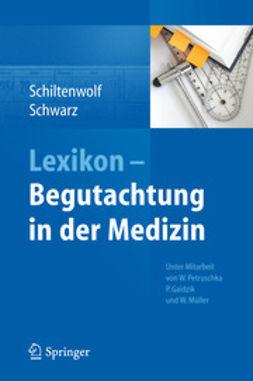 Schiltenwolf, Marcus - Lexikon - Begutachtung in der Medizin, ebook