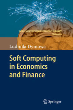 Dymowa, Ludmila - Soft Computing in Economics and Finance, ebook